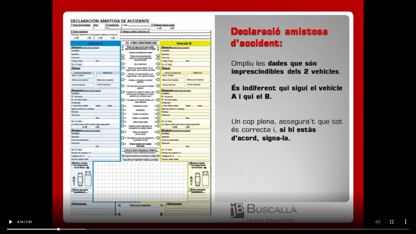 En un accident de trànsit has d'omplir la declaració amistosa d'accident-el vídeo de Buscallà assegurances al Berguedà